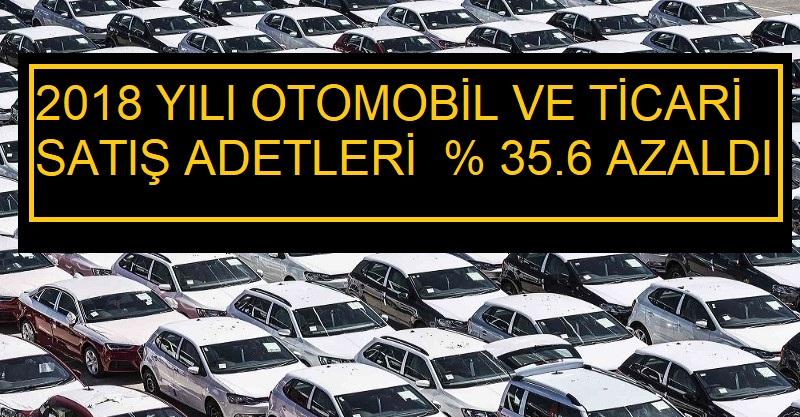 2018 yılı otomobil satış adedi azaldı