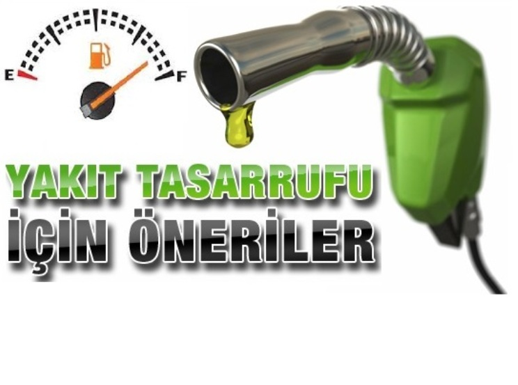yakıt tasarrufu için neler yapılmalı