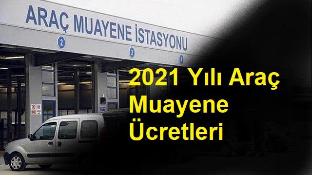 2021 yılı araç muayene ücretleri