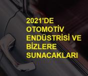 2021'de Otomotiv Endüstrisi ve Bizlere Sunacakları